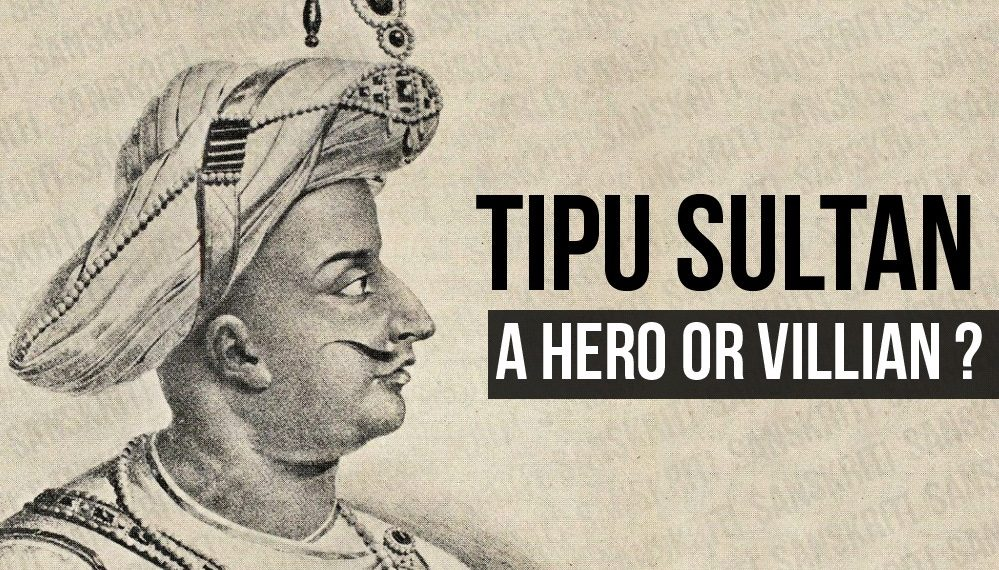 TIPU SULTAN: A HERO OR VILLIAN?